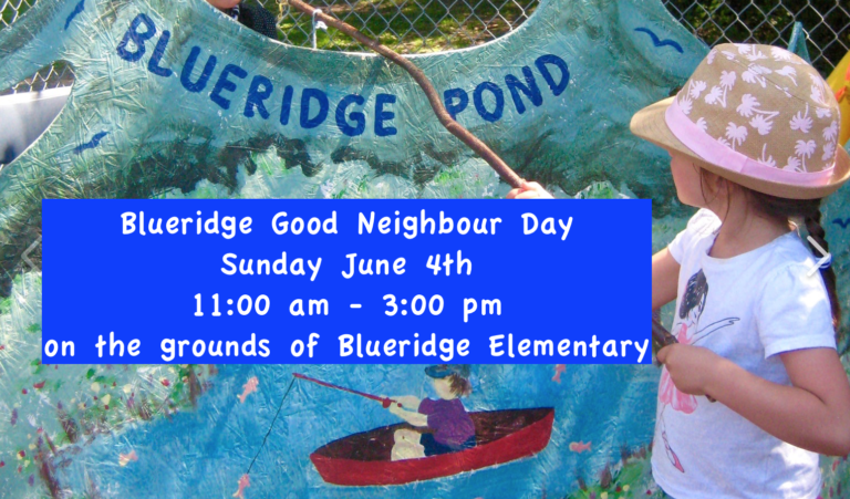 Blueridge Good Neighbour Day Sunday June 4th 11:00 am – 3:00 pm